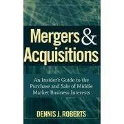 Mergers and Acquisitions by Dennis J. Roberts