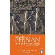 Beginner's Persian: Iranian Persian (Farsi) [With 2 CDs]