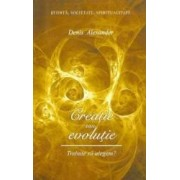 Creatie sau evolutie - Denis Alexander