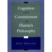 Cognition and Commitment in Hume's Philosophy by Don Garrett