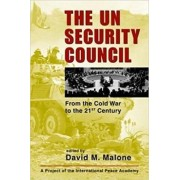 The U.N. Security Council by David M. Malone