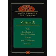 The New Interpreter's Bible Commentary Volume IX: Acts, Introduction to Epistolary Literature, Romans, 1 & 2 Corinthians, Galatians
