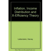 Inflation, Income Distribution and X-Efficiency Theory by Harvey Leibenstein