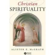 Christian Spirituality by Alister E. McGrath