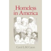 Homeless in America by Carol L. M. Caton