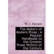 The Makers of Modern Prose by W J Dawson