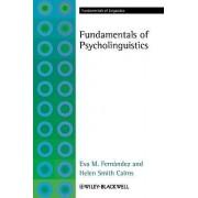 The Fundamentals of Psycholinguistics by Eva M. Fernandez