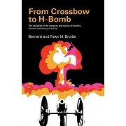 From Crossbow to H.Bomb by Bernard Brodie