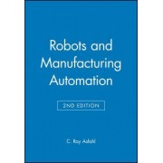 Robots and Manufacturing Automation by C.Ray Asfahl