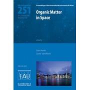 Organic Matter in space(IAU S251) by Scott A. Sanford