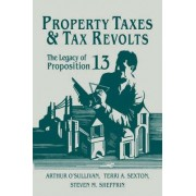 Property Taxes and Tax Revolts by Arthur O'Sullivan