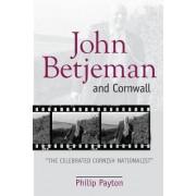 John Betjeman and Cornwall by Philip Payton