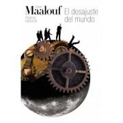 El desajuste del mundo / The Mismatch of the World by Amin Maalouf
