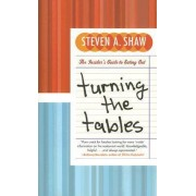 Turning The Tables: The Insider's Guide To Eating Out by Steven Shaw