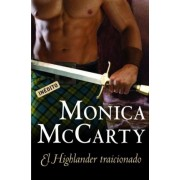 El highlander traicionado / Highland Scoundrel by Monica McCarty