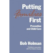 Putting Families First by Bob Holman