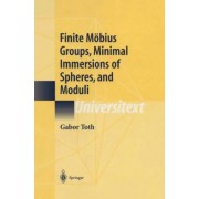 Finite Mobius Groups, Minimal Immersions of Spheres and Moduli by Gabor Toth