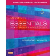 Workbook and Competency Evaluation Review for Mosby's Essentials for Nursing Assistants by Sheila A. Sorrentino