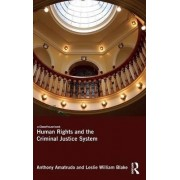 Human Rights and the Criminal Justice System by Anthony Amatrudo