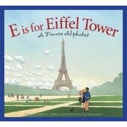 E Is for Eiffel Tower by Helen Wilbur