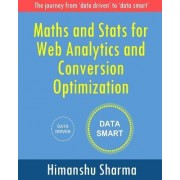 Maths and Stats for Web Analytics and Conversion Optimization by Himanshu Sharma