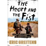 The Heart and the Fist by Eric Greitens