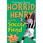 Horrid Henry and the Soccer Fiend by Francesca Simon
