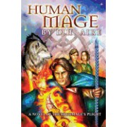 Human Mage: A Novel of the Highmage's Plight