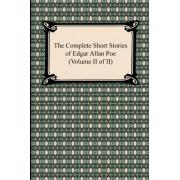 The Complete Short Stories of Edgar Allan Poe (Volume II of II) by Edgar Allan Poe