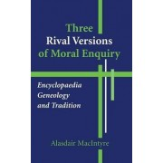 Three Rival Versions of Moral Enquiry by Alasdair MacIntyre