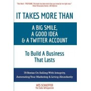 It Takes More Than a Big Smile, a Good Idea & a Twitter Account to Build a Business That Lasts by Wes Schaeffer