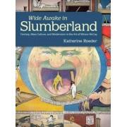 Wide Awake in Slumberland by Katherine Roeder