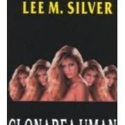 Clonarea umana un soc al viitorului - Lee M. Silver