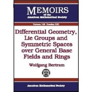 Differential Geometry, Lie Groups and Symmetric Spaces Over General Base Fields and Rings by Wolfgang Bertram