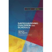 Safeguarding Children and Schools by Mary Baginsky