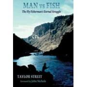 Man vs Fish by Taylor Streit