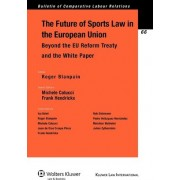 The Future of Sports Law in the European Union by Roger Blanpain