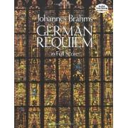 Johannes Brahms German Requiem in Full Score (Dover Vocal Scores)