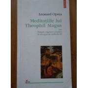 Meditatiile Lui Theophil Magus Sau Simple Cugetari Crestine La Inceput De Mileniu Iii - Leonard Oprea