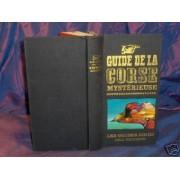 Guide De La Corse Mysterieuse/Les Guides Noirs 1976