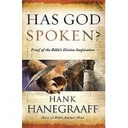 Has God Spoken? by Hank Hanegraaff