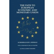 Path to European Economic and Monetary Union by Scheherazade S. Rehman