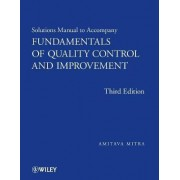 Fundamentals of Quality Control and Improvement: Student Solutions Manual by Amitava Mitra