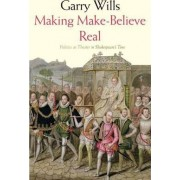 Making Make-believe Real by Garry Wills