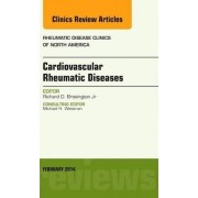 Cardiovascular Rheumatic Diseases, an Issue of Rheumatic Disease Clinics by Richard D. Brasington