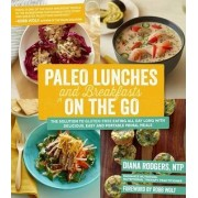 Paleo Lunches and Breakfasts on the Go by Diana Rodgers