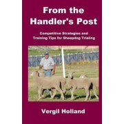From the Handler's Post by Vergil Holland