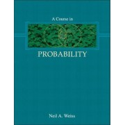 A Course in Probability by Neil A. Weiss