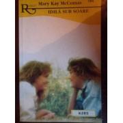 Idila Sub Soare - Mary Kay Mccomas