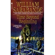 Time beyond Beginning by William Sarabande